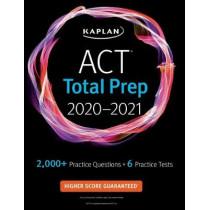 ACT Total Prep 2020-2021: 6 Practice Tests + Proven Strategies + Online + Video by Kaplan Test Prep, 9781506258935