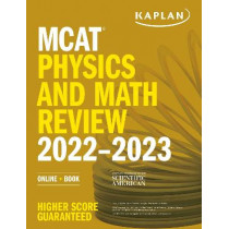 MCAT Physics and Math Review 2022-2023: Online + Book by Kaplan Test Prep, 9781506276731