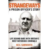 Strangeways: A Prison Officer's Story by Neil Samworth, 9781509883554