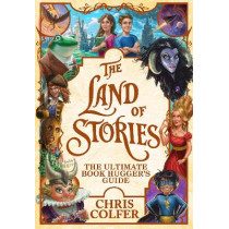 The Land of Stories: The Ultimate Book Hugger's Guide by Chris Colfer, 9781510201958