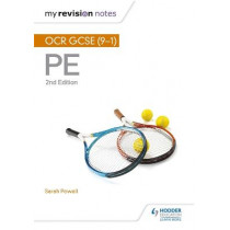 My Revision Notes: OCR GCSE (9-1) PE 2nd Edition by Sarah Powell, 9781510405257