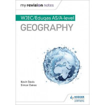My Revision Notes: WJEC AS/A-level Geography by Kevin Davis, 9781510447684
