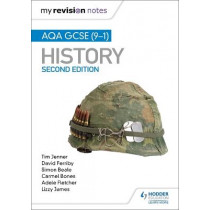 My Revision Notes: AQA GCSE (9-1) History, Second edition by Tim Jenner, 9781510455610