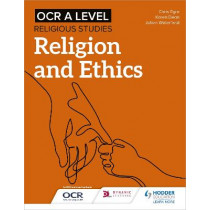 OCR A Level Religious Studies: Religion and Ethics by Julian Waterfield, 9781510479951