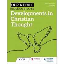 OCR A Level Religious Studies: Developments in Christian Thought by Julian Waterfield, 9781510479968