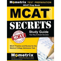 MCAT Prep Book: MCAT Secrets Study Guide: MCAT Practice and Review for the Medical College Admission Test by MCAT Exam Secrets Test Prep, 9781516707393