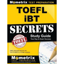 TOEFL iBT Secrets Study Guide: TOEFL Preparation Book for the Test Of English as a Foreign Language by Mometrix English Language Proficiency, 9781516708475