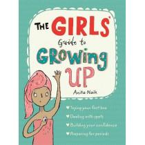 The Girls' Guide to Growing Up by Anita Naik, 9781526360182