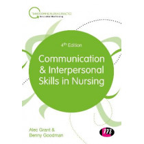 Communication and Interpersonal Skills in Nursing by Dr. Alec Grant, 9781526400994