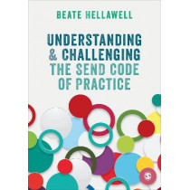 Understanding and Challenging the SEND Code of Practice by Beate Hellawell, 9781526426567
