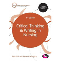 Critical Thinking and Writing in Nursing by Bob Price, 9781526445261