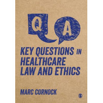 Key Questions in Healthcare Law and Ethics by Marc Cornock, 9781526463432