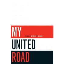 My United Road by John Ludden, 9781527269835