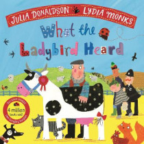 What the Ladybird Heard by Julia Donaldson, 9781529051407