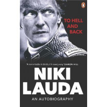 To Hell and Back: An Autobiography by Niki Lauda, 9781529106800