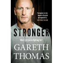 Stronger by Gareth Thomas, 9781529107753