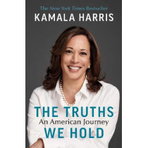 The Truths We Hold: An American Journey by Kamala Harris, 9781529114461
