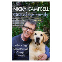 One of the Family: Why A Dog Called Maxwell Changed My Life by Nicky Campbell, 9781529304251
