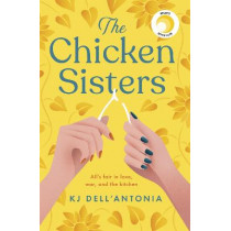 The Chicken Sisters: A Reese's Book Club Pick - a story of sibling rivalry and fried chicken by KJ Dell'Antonia, 9781529350647