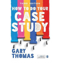 How to Do Your Case Study by Gary Thomas, 9781529704969