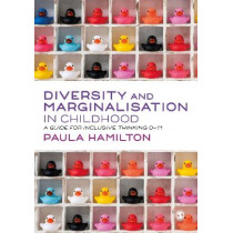 Diversity and Marginalisation in Childhood: A Guide for Inclusive Thinking 0-11 by Paula Hamilton, 9781529733211