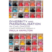 Diversity and Marginalisation in Childhood: A Guide for Inclusive Thinking 0-11 by Paula Hamilton, 9781529733228