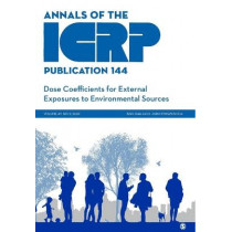 ICRP Publication 144: Dose Coefficients for External Exposures to Environmental Sources by ICRP, 9781529741254