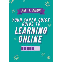 Your Super Quick Guide to Learning Online by Salmons, Janet, 9781529754407