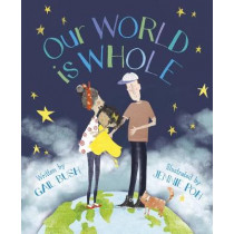 Our World Is Whole by Gail Bush, Ph.D, 9781534110274