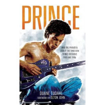 """Prince and the Parade and Sign """"O"""" the Times Era Studio Sessions: 1985 and 1986 by Duane Tudahl, 9781538144510"""