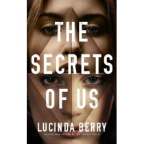 The Secrets of Us by Lucinda Berry, 9781542027960
