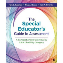 The Special Educator's Guide to Assessment: A Comprehensive Overview by IDEA Disability Category by Tara S. Guerriero, 9781544344232