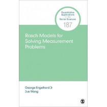 Rasch Models for Solving Measurement Problems: Invariant Measurement in the Social Sciences by George Engelhard, 9781544363028