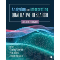 Analyzing and Interpreting Qualitative Research: After the Interview by Charles F. Vanover, 9781544395876