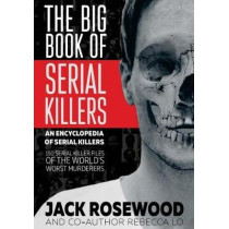 The Big Book of Serial Killers by Jack Rosewood, 9781548119645
