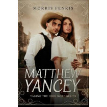 Matthew Yancey: A Gripping Western Romance Mystery Series by Infinity Book Covers, 9781549903922