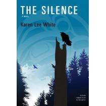 The Silence: A Novel by Karen Lee White, 9781550967944