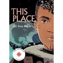 This Place: 150 Years Retold by Alicia Elliott, 9781553797586