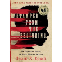 Stamped from the Beginning by Dr. Ibram X. Kendi, 9781568585987