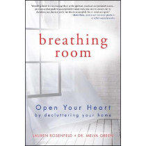 Breathing Room: Open Your Heart by Decluttering Your Home by Melva Green, 9781582704579
