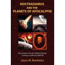 Nostradamus and the Planets of Apocalypse by Jason M. Breshears, 9781585091409