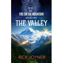The Valley: Fire on the Mountain Series by Rick Joyner, 9781607086963