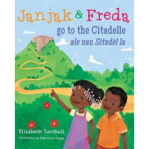 Janjak and Freda Go to the Citadelle by Elizabeth Turnbull, 9781611531916