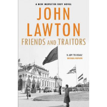 Friends and Traitors by John Lawton, 9781611855159