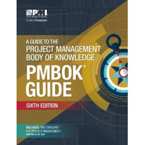 A guide to the Project Management Body of Knowledge (PMBOK guide) by Project Management Institute, 9781628251845
