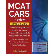MCAT CARS Review Study Guide: Practice Passages & Test Prep for the Critical Analysis & Reasoning Skills Section of the MCAT Exam by Test Prep Books, 9781628454840