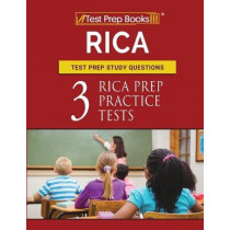 RICA Test Prep Study Questions: Three RICA Prep Practice Tests by Test Prep Books Teachers Guide Team, 9781628455519