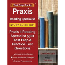 Praxis Reading Specialist Study Guide 5301: Praxis II Reading Specialist 5301 Test Prep & Practice Test Questions by Tpb Reading Specialist Exam Team, 9781628455526