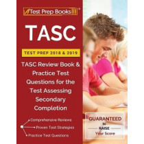 TASC Test Prep 2018 & 2019: TASC Review Book & Practice Test Questions for the Test Assessing Secondary Completion by Test Prep Books, 9781628455656