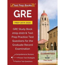 GRE Prep 2019 & 2020: GRE Study Book 2019-2020 & Test Prep Practice Test Questions for the Graduate Record Examination by Test Prep Books, 9781628456264